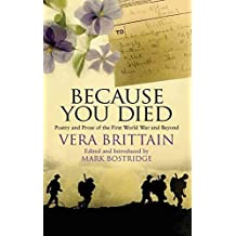 [(Because You Died: Poetry and Prose of the First World War and After)] [Author: Vera Brittain] published on (December, 2010)