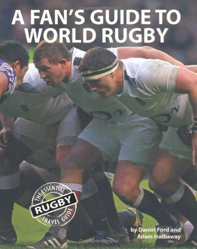 A Fan's Guide to World Rugby por Daniel Ford