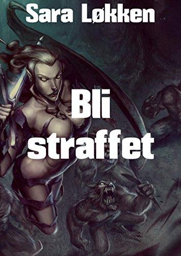 Bli straffet (Norwegian Edition) por Sara Løkken