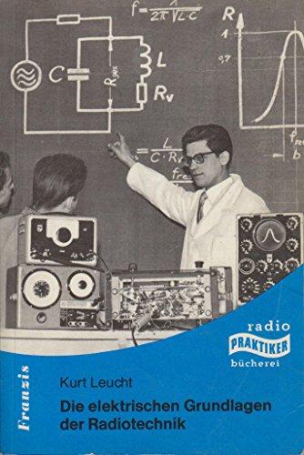Die elektronischen Grundlagen der Radiotechnik.