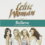 Celtic Woman: Believe + Songs from the Heart (Audio CD)