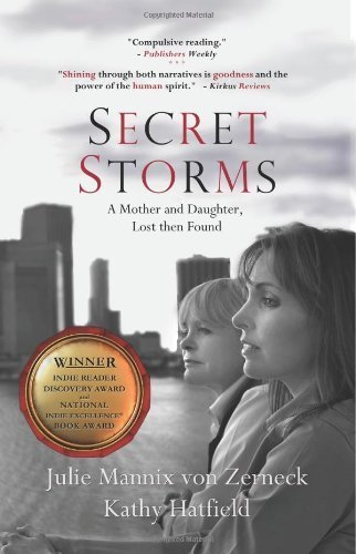 Secret Storms: A Mother and Daughter, Lost then Found by Julie Mannix Von Zerneck, Hatfield, Kathy (2013) Paperback