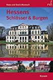 Hessens Schlösser und Burgen - Hans Maresch, Doris Maresch