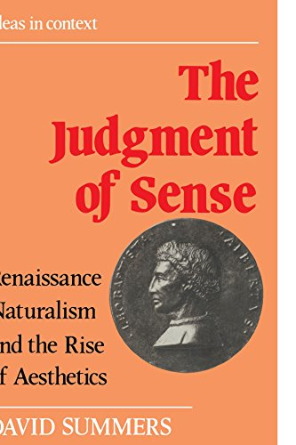 The Judgment of Sense: Renaissance Naturalism and the Rise of Aesthetics (Ideas in Context, Band ()