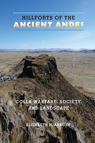 Hillforts of the Ancient Andes: Colla Warfare, Society, and Landscape por Elizabeth N. Arkush