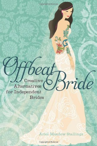 Offbeat Bride: Create a Wedding That's Authentically YOU (English Edition)