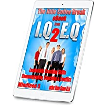 Leadership Coaching Skills. Communication, Coaching and Conflict Mindfeed 5: The little coffee break ebook from IQ 2 EQ