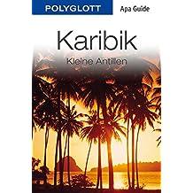 Karibik & Kleine Antillen: Polyglott APA Guide