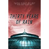 Thirty Years Of Rain (English Edition)
