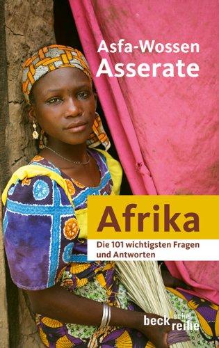 Die 101 wichtigsten Fragen und Antworten - Afrika (Beck'sche Reihe)