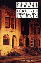 Ténèbres, prenez-moi la main (Rivages Noir) (French Edition)