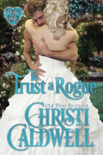 To Trust a Rogue (Heart of a Duke)