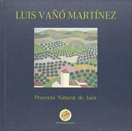 Luis Vañó  Martínez. Proyecto Natural de Jaén