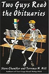 Two Guys Read the Obituaries by Steve Chandler (2006-09-10)