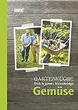 Gartenküche Dick & James Strawbridge. Band 1. Gemüse