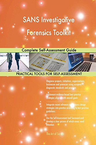 SANS Investigative Forensics Toolkit: Complete Self-Assessment Guide