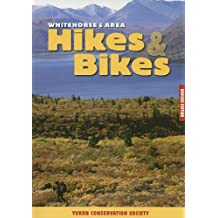 Whitehorse and Area Hikes and Bikes: A Lost Moose Book