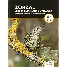 ZORZAL. Lengua Castellana y Literatura. 4ºESO - 9788498044898