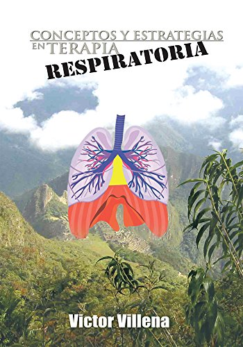 Conceptos Y Estrategias En Terapia Respiratoria por Victor Villena