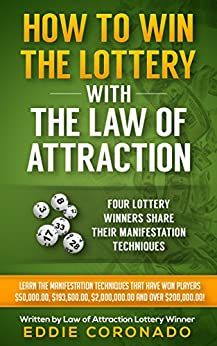 How To Win The Lottery With The Law Of Attraction: Four Lottery Winners Share Their Manifestation Techniques (Manifest Your Millions! Book 2) (English Edition) par [Coronado, Eddie]