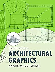 [(Architectural Graphics)] [By (author) Francis D. K. Ching] published on (July, 2002)