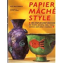 PAPIER MACHE STYLE.