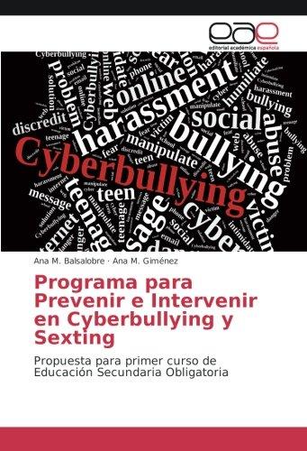 Programa para Prevenir e Intervenir en Cyberbullying y Sexting: Propuesta para primer curso de Educación Secundaria Obligatoria - 9783841754813