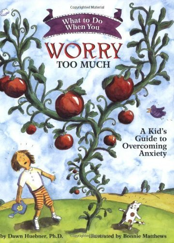 What to Do When You Worry Too Much: A Kid's Guide to Overcoming Anxiety (What to Do Guides for Kids) by Dawn Huebner (2005) Paperback