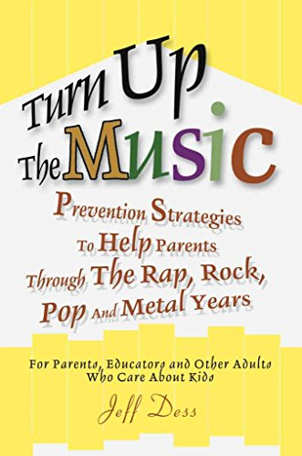 [Turn Up the Music: Prevention Strategies to Help Parents Through the Rap, Rock, Pop and Metal Years] (By: Jeff Dess) [published: March, 2004]