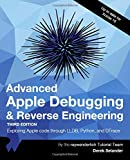 Advanced Apple Debugging & Reverse Engineering: Exploring Apple code through LLBD, Python, and DTrace