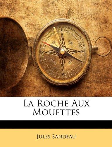 La Roche Aux Mouettes par Jules Sandeau
