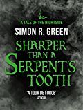 Sharper than a Serpent's Tooth: Nightside Book 6