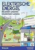 Elektrische Energie: Baustein unseres (modernen) Lebens