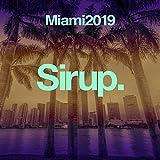 Sirup Music Miami 2019 Mix (Continuous DJ Mix)