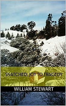 SNATCHED: JOY TO TRAGEDY by [STEWART, WILLIAM]