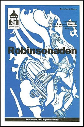 Robinsonaden: Bestseller der Jugendliteratur (Schriftenreihe der Deutschen Akademie für Kinder- und Jugendliteratur Volkach e.V.)