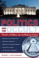 By Lachman, Gary ( Author ) [ Politics and the Occult: The Left, the Right, and the Radically Unseen ] Nov - 2008 { Paperback }