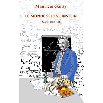 Le monde selon Einstein: Années 1900 - 1914