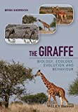 The Giraffe: Biology, Ecology, Evolution and Behaviour