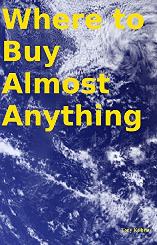 Where to Buy Almost Anything (English Edition)
