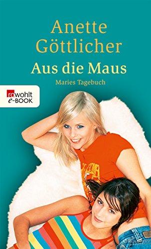 Aus die Maus (Maries Tagebuch 3) -