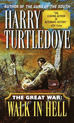 Walk in Hell (the Great War, Book Two) (Southern Victory: The Great War) por Harry Turtledove