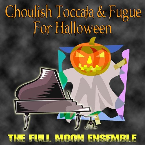 Ghoulish Toccata & Fugue For Halloween
