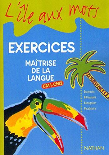 L'île aux mots, CM1 et CM2, cycle 3, exercices