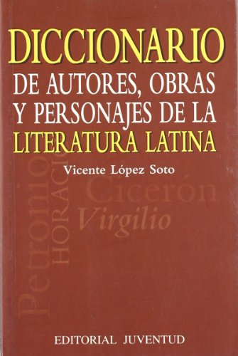 Diccionario de autores, obras literatura latina (DICCIONARIOS - TECNICOS)