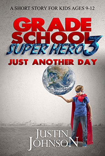grade-school-super-hero-3-just-another-day-english-edition