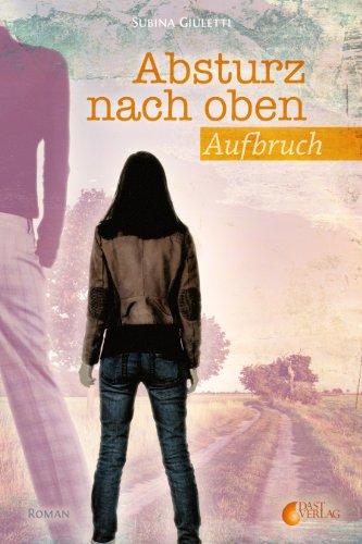 Buchseite und Rezensionen zu 'Absturz nach oben: Aufbruch (Going home)' von Subina Giuletti