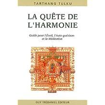La quête de l'harmonie. Guide pour la Conscience, l'Auto-guérison et la Méditation