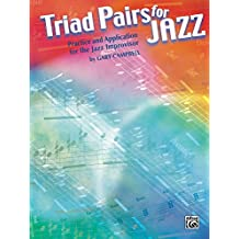 Triad Pairs for Jazz: Practice and Application for the Jazz Improvison