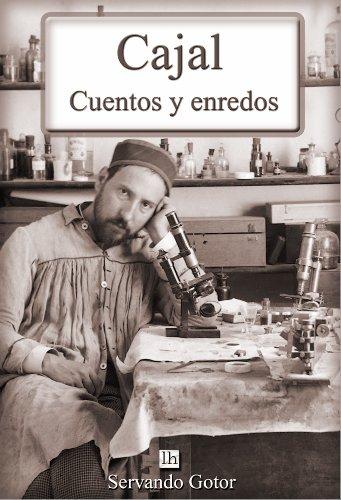 Cajal. Cuentos y enredos (Lecturas hispánicas nº 6) (Spanish Edition)